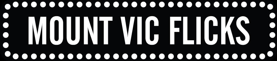 Mount Vic Flicks